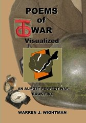 Poems of War Visualized: An Almost Perfect War - Book Five