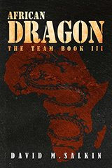 African Dragon: The Team Book Three