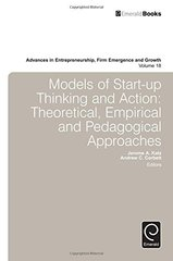 Models of Start-Up Thinking and Action: Theoretical, Empirical and Pedagogical Approaches