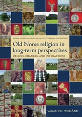 Old Norse Religion in Long Term Perspectives: Origins, Changes, and Interactions, an International Conference in Lund, Sweden, June 3-7, 2004
