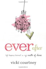 Ever After: Life Lessons Learned in My Castle of Chaos