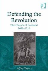 Defending the Revolution: The Church of Scotland 1689-1716