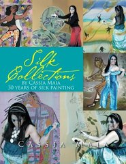 Silk Collections: 30 Years of Silk Painting