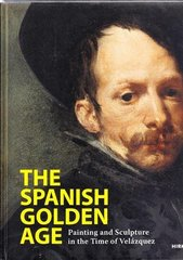 The Spanish Golden Age: Painting and Sculpture in the Time of Velلzquez