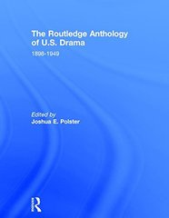 The Routledge Anthology of US Drama 1898-1949