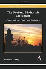 The Deoband Madrassah Movement: Countercultural Trends and Tendencies
