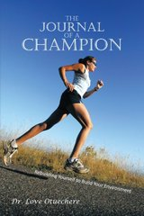 The Journal of a Champion: Rebuilding Yourself to Build Your Environment by Otuechere, Love