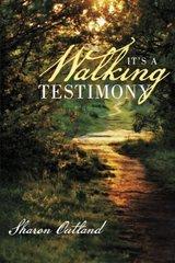 It's a Walking Testimony