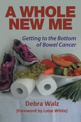 A Whole New Me: Getting to the Bottom of Bowel Cancer