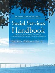 Social Services Handbook: Skilled Nursing Facility Policies and Procedures, Care Plans, and Forms