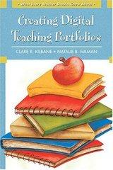 What Every Teacher Should Know About  Creating Digital Teaching Portfolios by Kilbane, Clare R./ Milman, Natalie B.