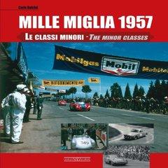 Mille Miglia 1957: Le Classi Minori/The Minor Classes by Dolcini, Carlo/ Newman, Robert (TRN)/ Editore, Giorgio Nada (EDT)/ Acerbi, Leonardo (EDT)