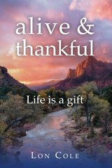 Alive and Thankful: Life Is a Gift