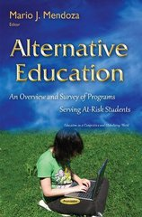 Alternative Education: An Overview and Survey of Programs Serving At-risk Students