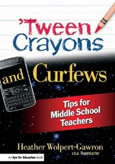 Tween Crayons and Curfews: Tips for Middle School Teachers