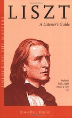 Liszt: A Listener's Guide to His Piano Works