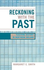 Reckoning With the Past: Teaching History In Northern Ireland