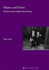 Shame and Desire: Emotion, Intersubjectivity, Cinema
