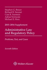 Administrative Law and Regulatory Policy 2015-2016: Problems, Text, and Cases