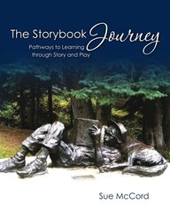 The Storybook Journey: Pathways to Learning through Story and Play