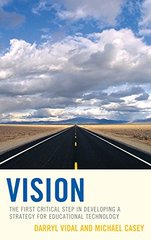 Vision: The First Critical Step in Developing a Strategy for Educational Technology