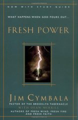 Fresh Power: What Happens When God Pours Out