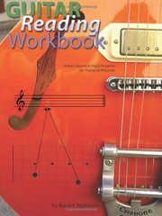 Guitar Reading Workbook: A Basic Course in Music Notation for Players of All Levels