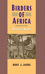 Birders of Africa: History of a Network by Jacobs, Nancy J.