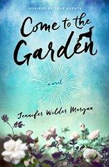 Come to the Garden by Morgan
