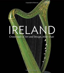 Ireland: Crossroads of Art and Design 1690-1840