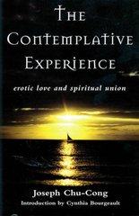 The Contemplative Experience: Erotic Love and Spiritual Union