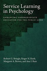 Service Learning in Psychology: Enhancing Undergraduate Education for the Public Good by Bringle, Robert G./ Reeb, Roger N./ Brown, Margaret A./ Ruiz, Ana I.