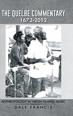 The Quelbe Commentary 1672-2012: Anthropology in Virgin Islands Music