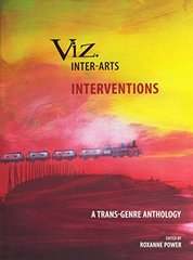 Viz. Inter-Arts: Interventions: A Trans-Genre Anthology