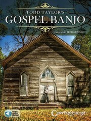 Todd Taylor's Gospel Banjo: With Downloadable Audio