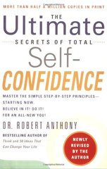 The Ultimate Secrets of Total Self-Confidence by Anthony, Robert