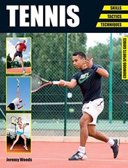 Tennis: Skills - Tactics - Techniques by Woods, Jeremy