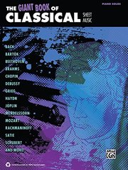 The Giant Book of Classical Sheet Music: Piano Solos
