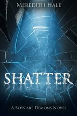 Shatter: The Boys Are Demons Series