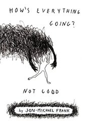 How's Everything Going?: Not Good
