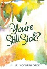 You're Still Sick?
