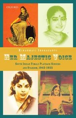 Her Majestic Voice: South Indian Female Playback Singers and Stardom, 1945-1955
