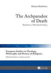The Archparadox of Death: Martyrdom As a Philosophical Category