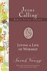 Living a Life of Worship: Eight Sessions