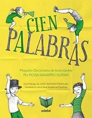 Cien Palabras / 100 Words: Pequeٌo Diccionario De Autoridades
