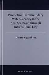 Promoting Transboundary Water Security in the Aral Sea Basin Through International Law