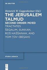 The Jerusalem Talmud: Second Order: Tractates ٹeqalim, Sukkah, Roڑ Haڑڑanah, and Yom Tov Besah