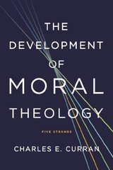 The Development of Moral Theology: Five Strands
