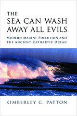 The Sea Can Wash Away All Evils: Modern Marine Pollution And the Ancient Cathartic Ocean
