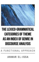 The Lexico-grammatical Categories of Theme As an Index of Genre in Discourse Analysis: A Functional Approach